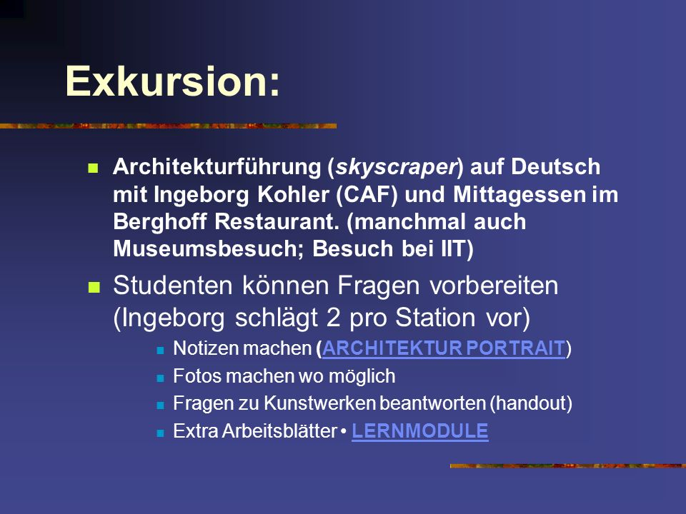 Exkursion: Architekturführung (skyscraper) auf Deutsch mit Ingeborg Kohler (CAF) und Mittagessen im Berghoff Restaurant. (manchmal auch Museumsbesuch;