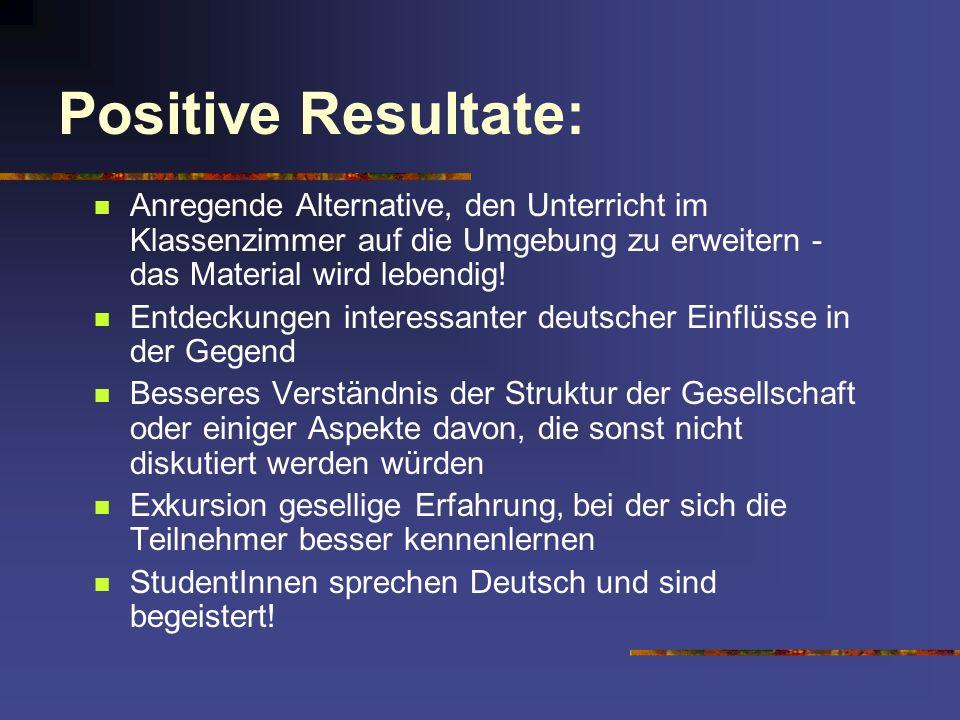 Positive Resultate: Anregende Alternative, den Unterricht im Klassenzimmer auf die Umgebung zu erweitern - das Material wird lebendig! Entdeckungen in