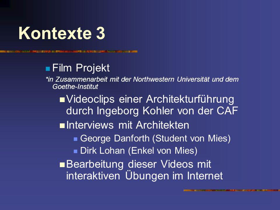 Kontexte 3 Film Projekt *in Zusammenarbeit mit der Northwestern Universität und dem Goethe-Institut Videoclips einer Architekturführung durch Ingeborg