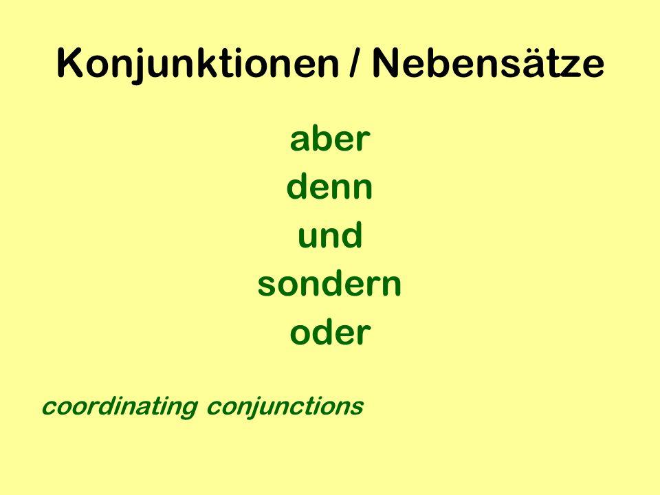 Konjunktionen / Nebensätze aber denn und sondern oder coordinating conjunctions