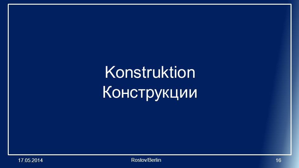 Konstruktion Конструкции 17.05.201416 Rostov/Berlin
