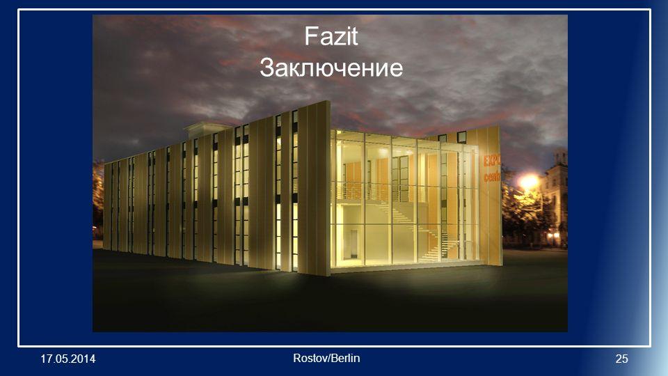 17.05.201425 Rostov/Berlin Fazit Заключение
