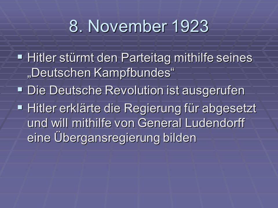 8. November 1923 Hitler stürmt den Parteitag mithilfe seines Deutschen Kampfbundes Hitler stürmt den Parteitag mithilfe seines Deutschen Kampfbundes D