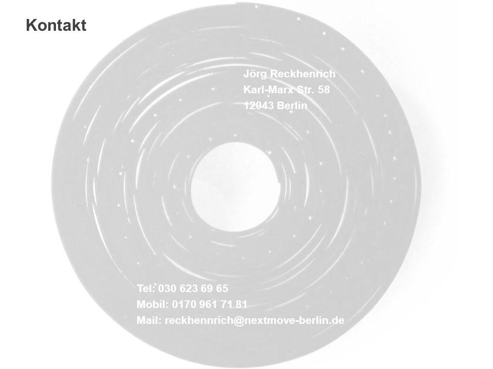 Kontakt Jörg Reckhenrich Karl-Marx Str. 58 12043 Berlin Tel: 030 623 69 65 Mobil: 0170 961 71 81 Mail: reckhennrich@nextmove-berlin.de