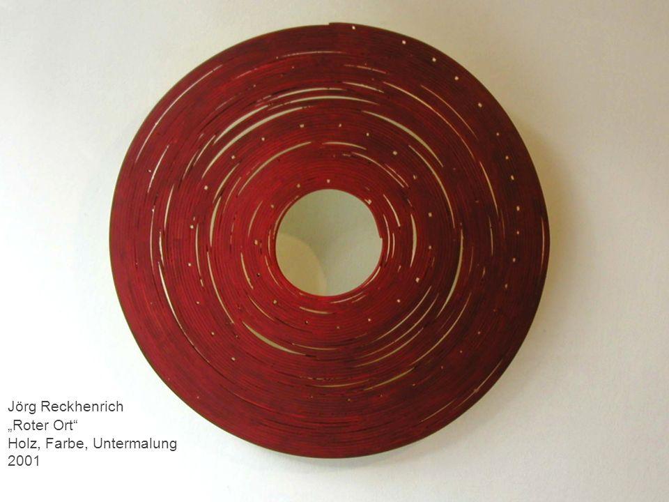 Jörg Reckhenrich Roter Ort Holz, Farbe, Untermalung 2001