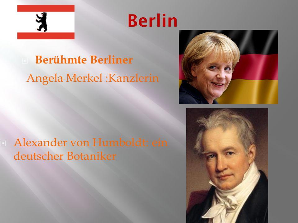 Berühmte Berliner Angela Merkel :Kanzlerin Alexander von Humboldt: ein deutscher Botaniker Berlin