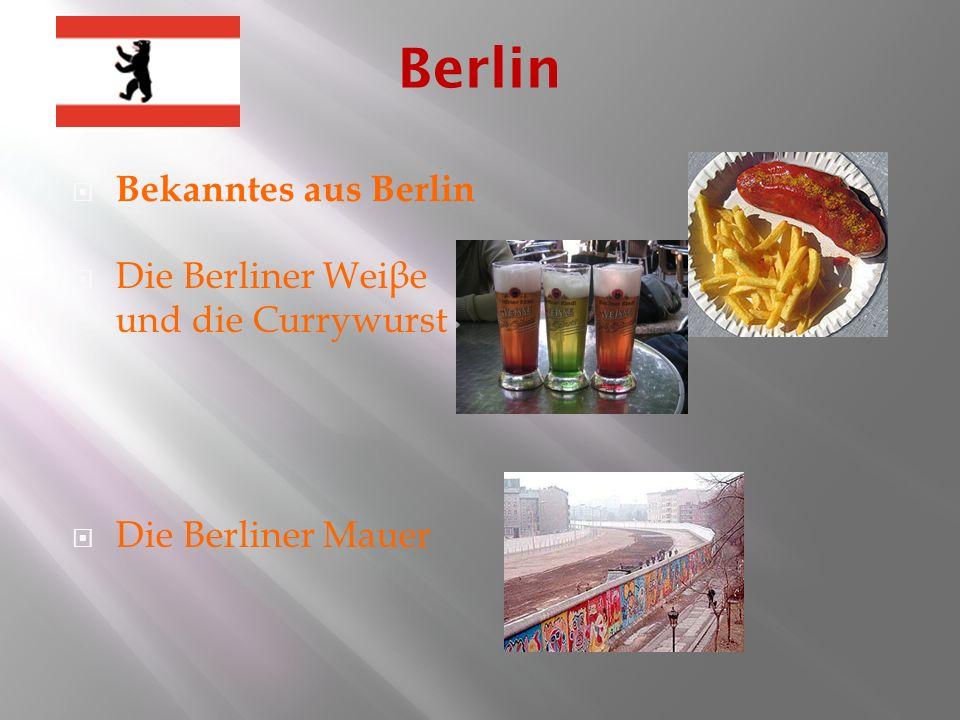 Bekanntes aus Berlin Die Berliner Weiβe und die Currywurst Die Berliner Mauer