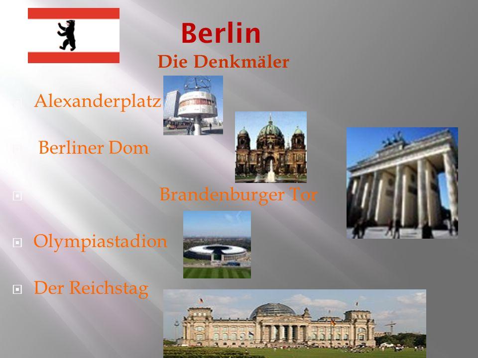 Die Denkmäler Alexanderplatz Berliner Dom Brandenburger Tor Olympiastadion Der Reichstag Berlin