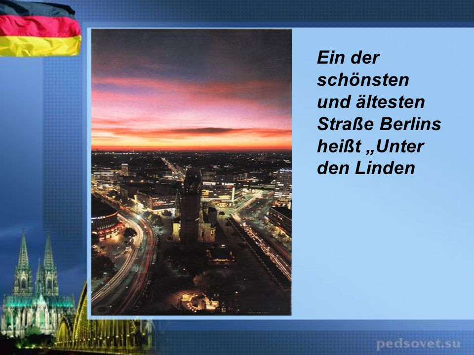 Ein der schönsten und ältesten Straße Berlins heißt Unter den Linden