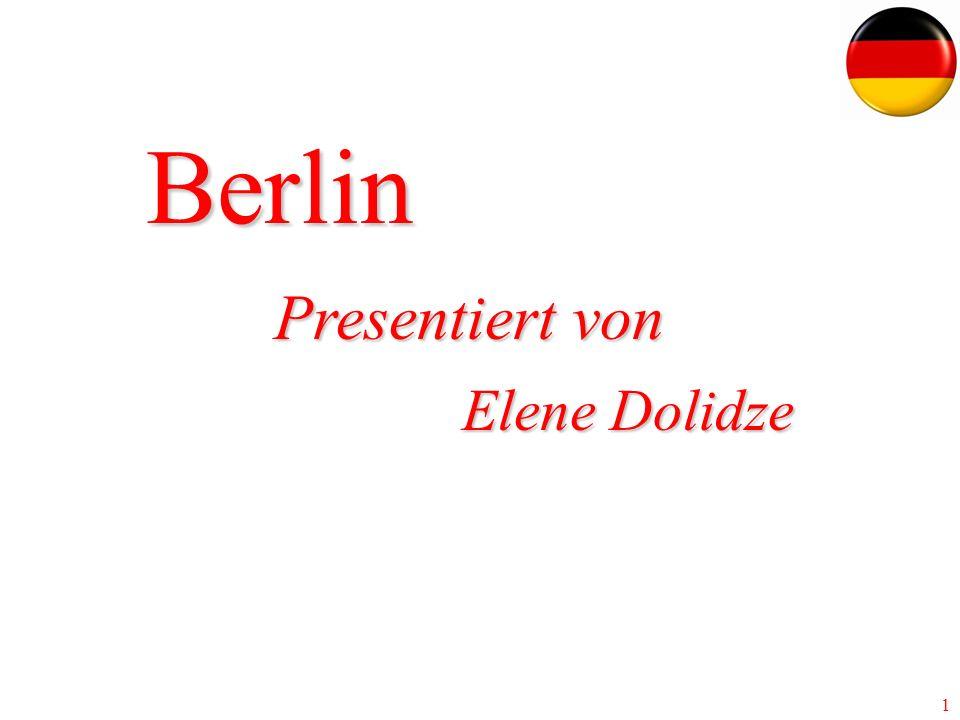 2Berlin Berlin als Bundeshauptstadt und Regierungssitz der Bundesrepublik Deutschland.
