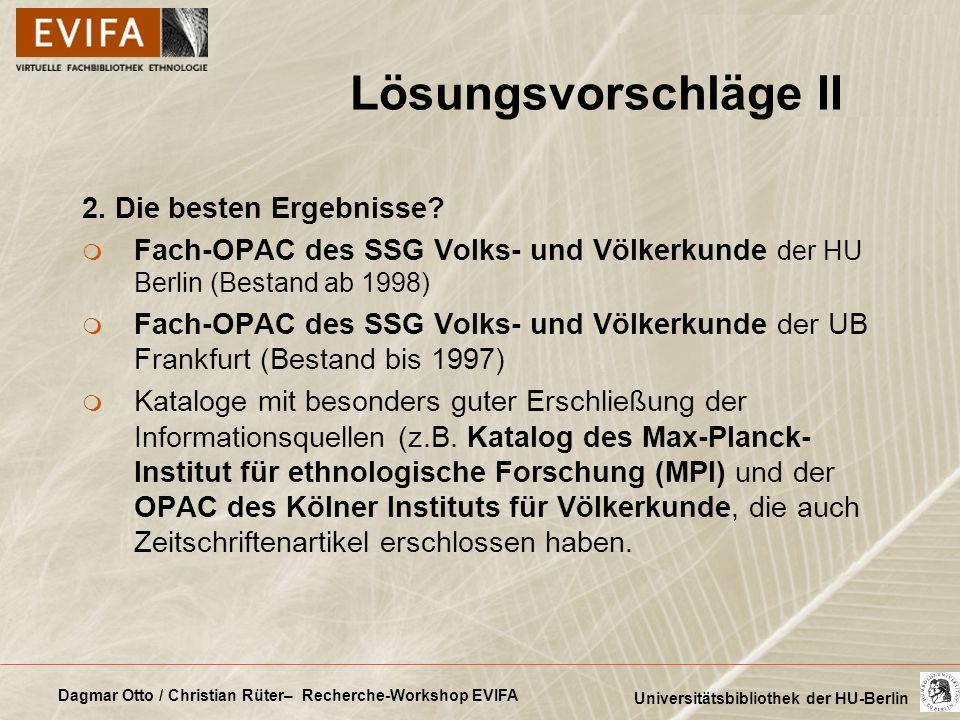 Dagmar Otto / Christian Rüter– Recherche-Workshop EVIFA Universitätsbibliothek der HU-Berlin Lösungsvorschläge II 2. Die besten Ergebnisse? m Fach-OPA