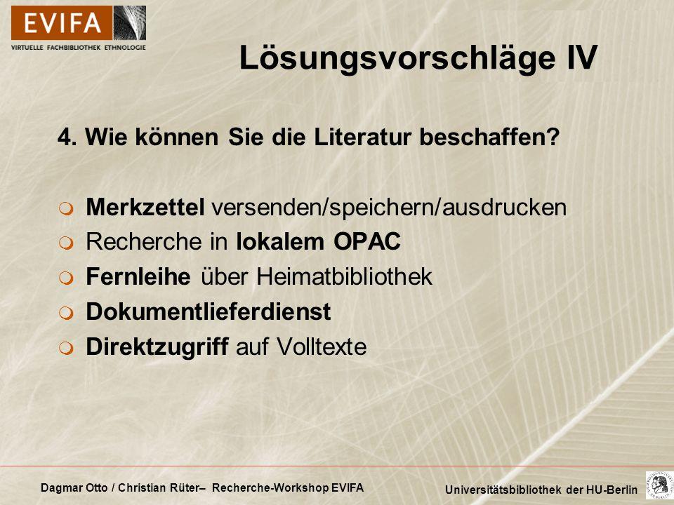 Dagmar Otto / Christian Rüter– Recherche-Workshop EVIFA Universitätsbibliothek der HU-Berlin Lösungsvorschläge IV 4. Wie können Sie die Literatur besc