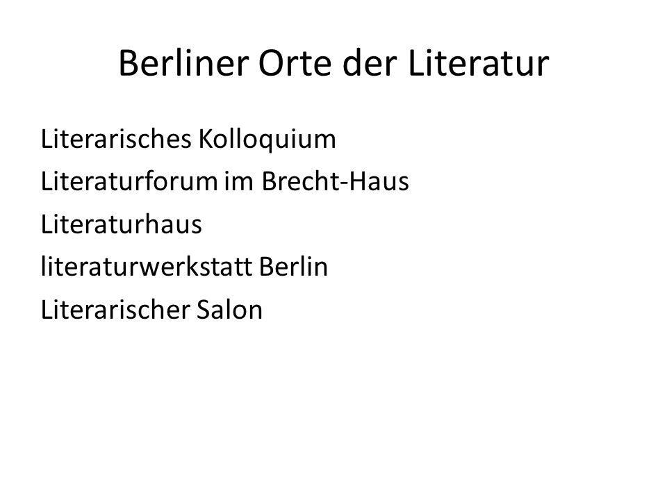 Berliner Orte der Literatur Literarisches Kolloquium Literaturforum im Brecht-Haus Literaturhaus literaturwerkstatt Berlin Literarischer Salon