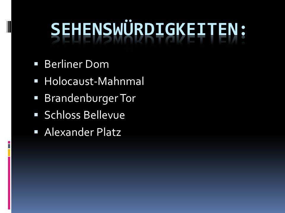 Berliner Dom Holocaust-Mahnmal Brandenburger Tor Schloss Bellevue Alexander Platz