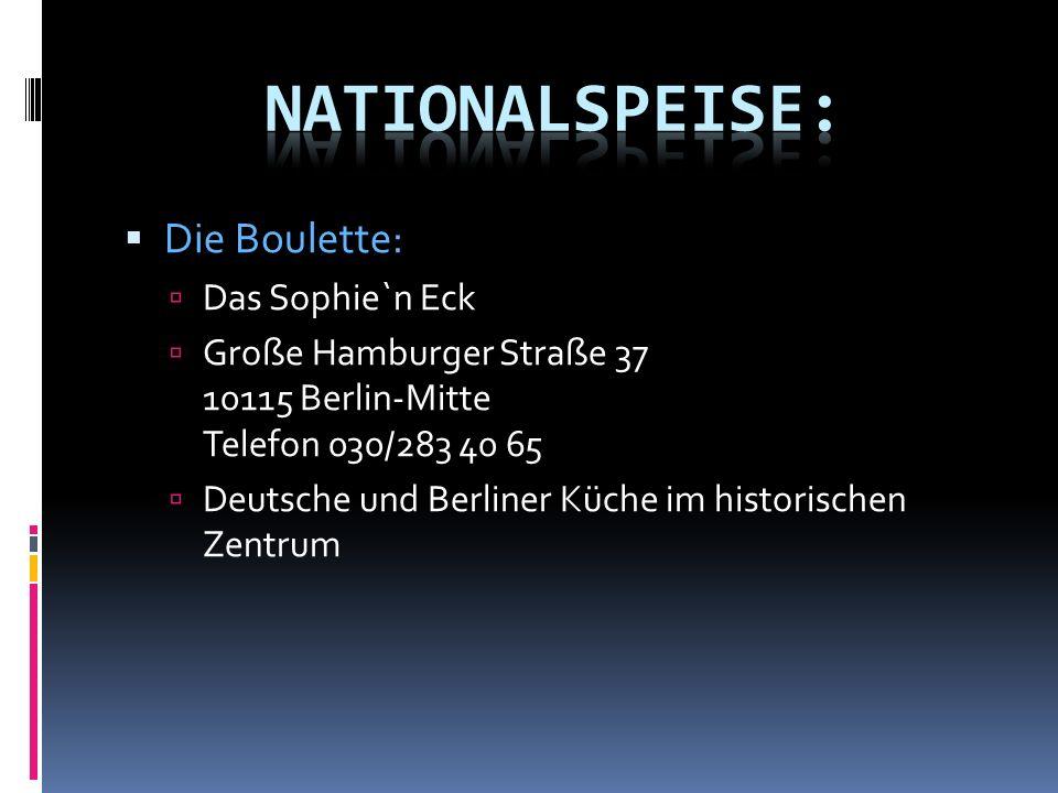 Die Boulette: Das Sophie`n Eck Große Hamburger Straße 37 10115 Berlin-Mitte Telefon 030/283 40 65 Deutsche und Berliner Küche im historischen Zentrum