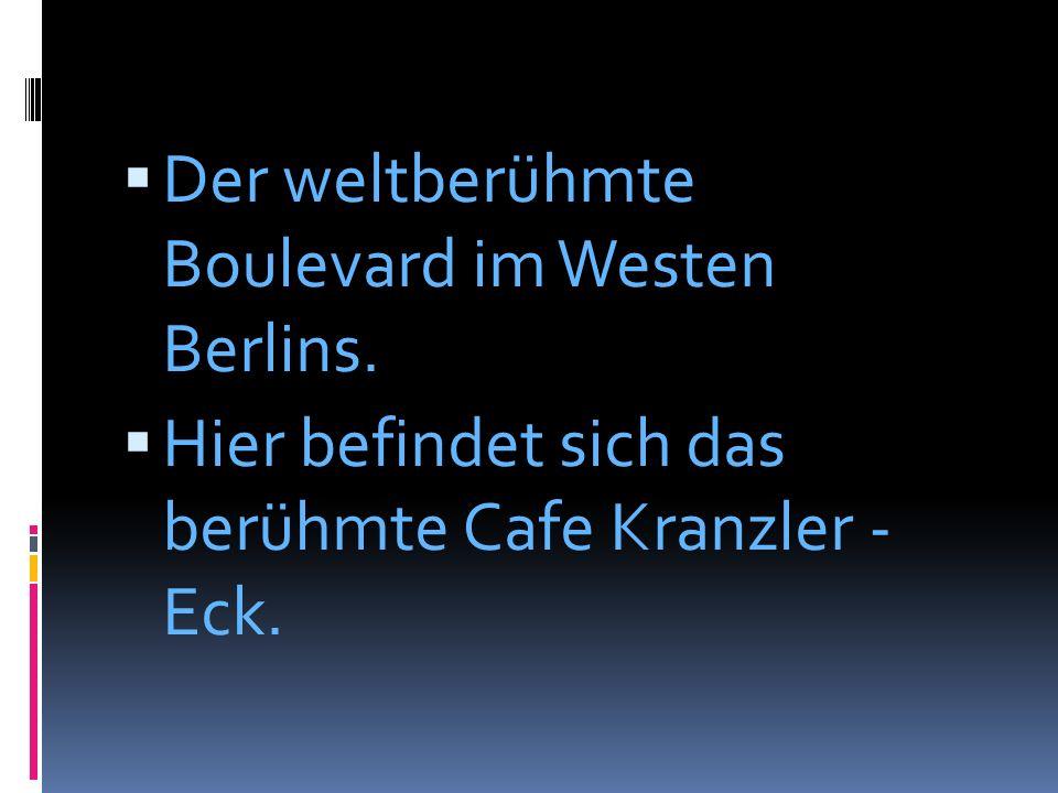 Der weltberühmte Boulevard im Westen Berlins. Hier befindet sich das berühmte Cafe Kranzler - Eck.