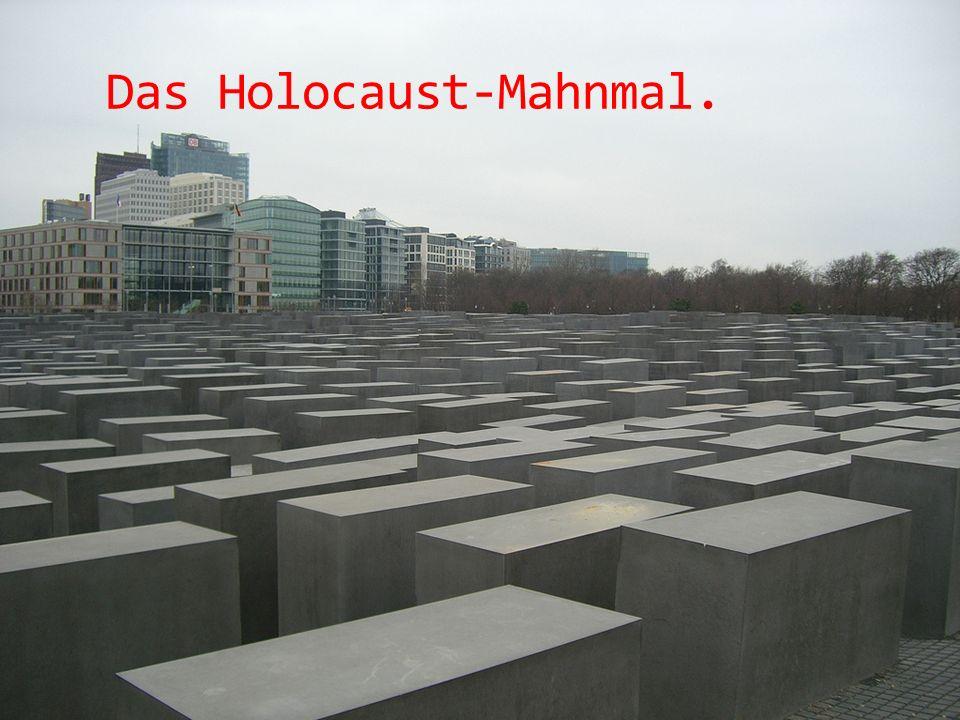 Das Holocaust-Mahnmal.