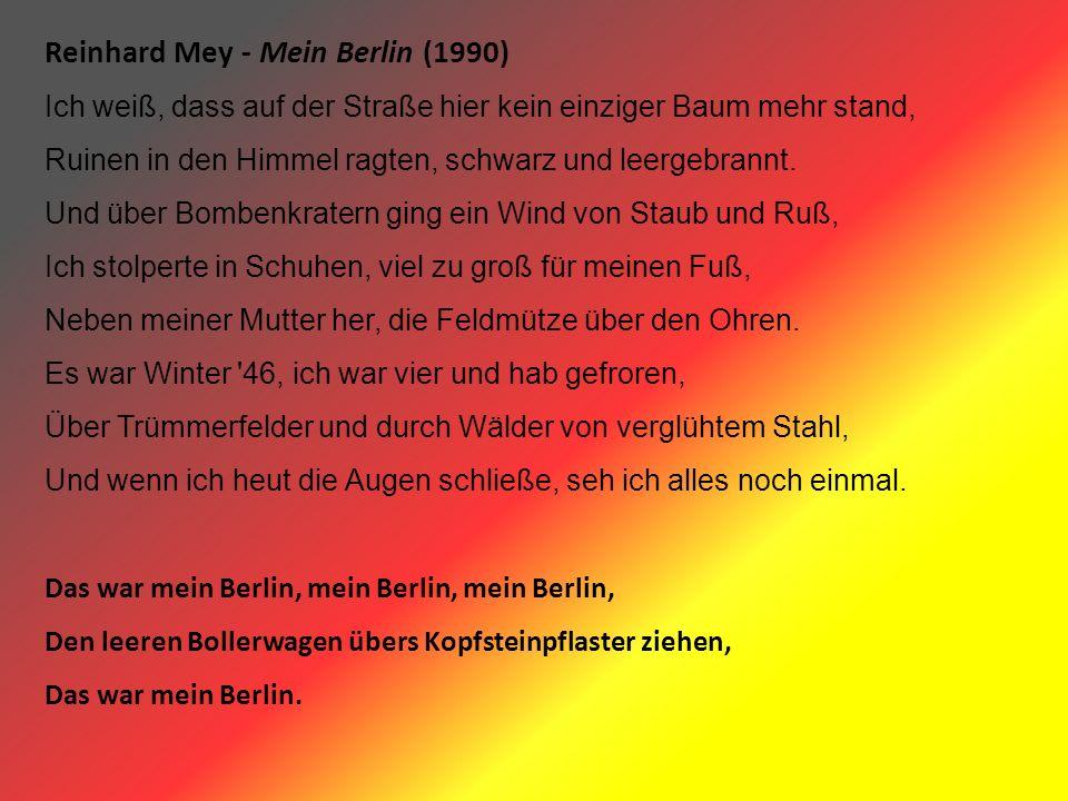 Reinhard Mey - Mein Berlin (1990) Ich weiß, dass auf der Straße hier kein einziger Baum mehr stand, Ruinen in den Himmel ragten, schwarz und leergebrannt.