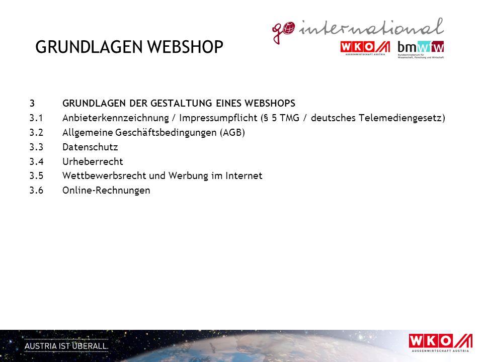 GRUNDLAGEN WEBSHOP 3GRUNDLAGEN DER GESTALTUNG EINES WEBSHOPS 3.1 Anbieterkennzeichnung / Impressumpflicht (§ 5 TMG / deutsches Telemediengesetz) 3.2 A
