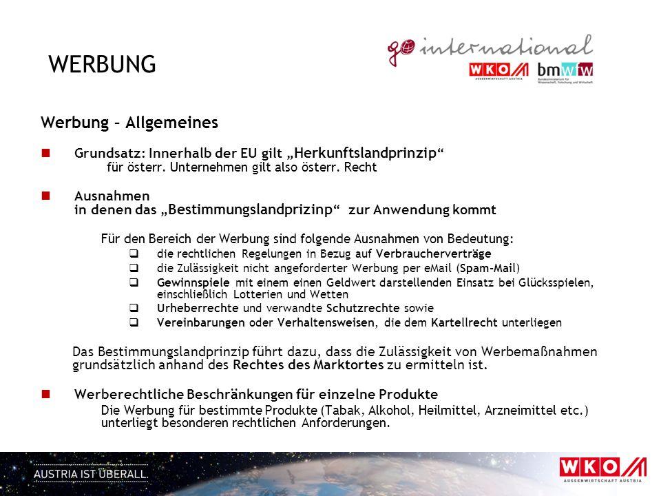 WERBUNG Werbung – Allgemeines Grundsatz: Innerhalb der EU gilt Herkunftslandprinzip für österr. Unternehmen gilt also österr. Recht Ausnahmen in denen