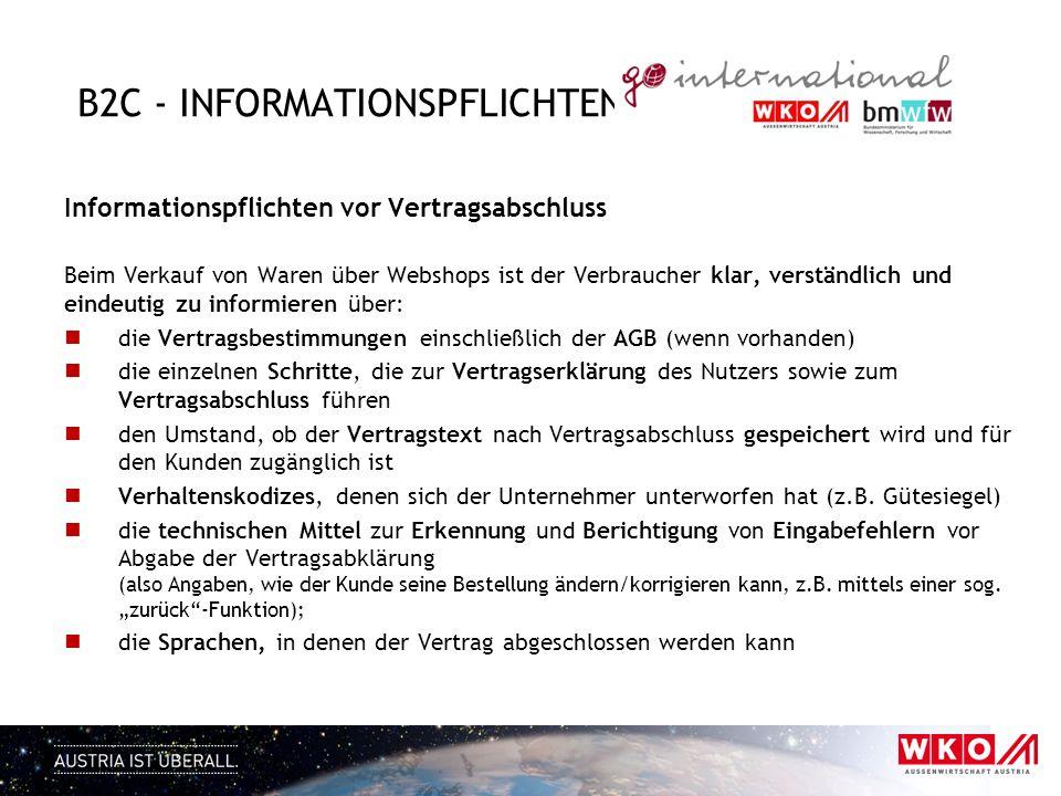 B2C - INFORMATIONSPFLICHTEN Informationspflichten vor Vertragsabschluss Beim Verkauf von Waren über Webshops ist der Verbraucher klar, verständlich un