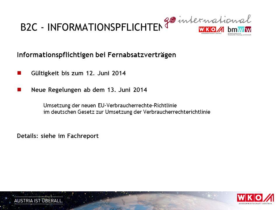B2C - INFORMATIONSPFLICHTEN Informationspflichtigen bei Fernabsatzverträgen Gültigkeit bis zum 12. Juni 2014 Neue Regelungen ab dem 13. Juni 2014 Umse