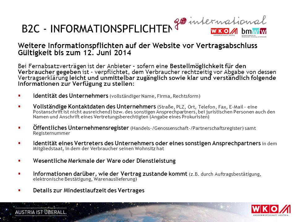 B2C - INFORMATIONSPFLICHTEN Weitere Informationspflichten auf der Website vor Vertragsabschluss Gültigkeit bis zum 12. Juni 2014 Bei Fernabsatzverträg