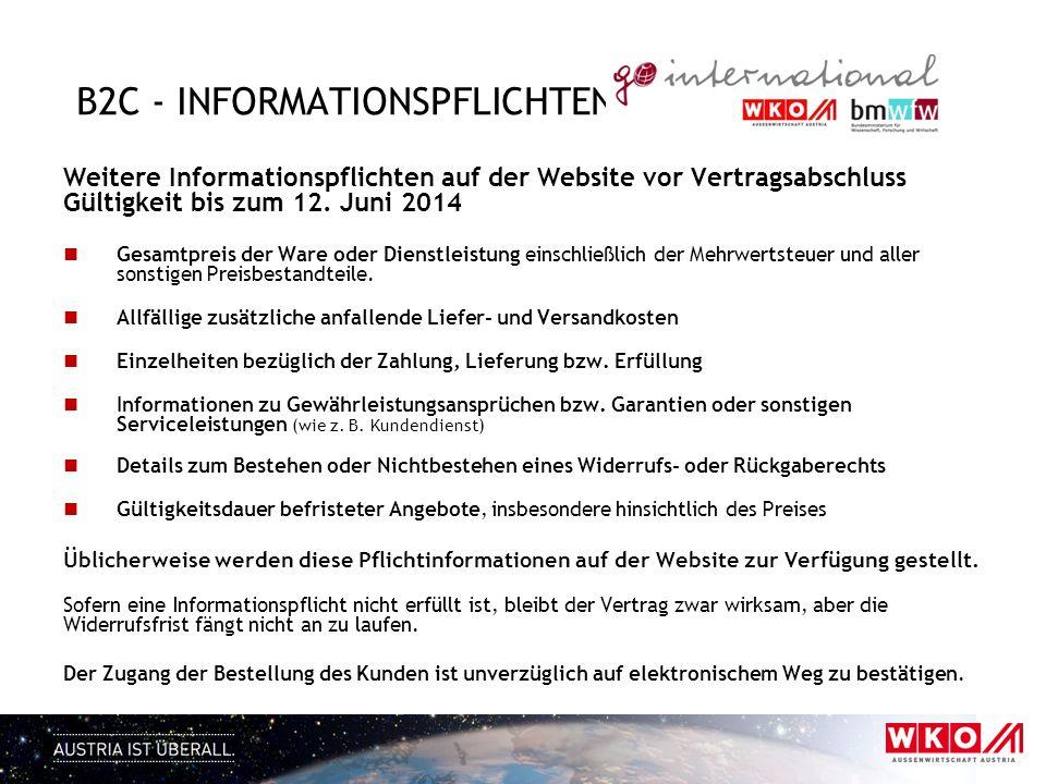 B2C - INFORMATIONSPFLICHTEN Weitere Informationspflichten auf der Website vor Vertragsabschluss Gültigkeit bis zum 12. Juni 2014 Gesamtpreis der Ware