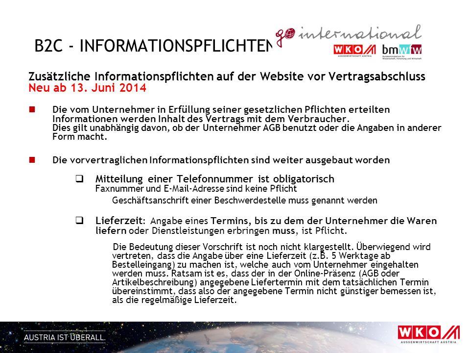 B2C - INFORMATIONSPFLICHTEN Zusätzliche Informationspflichten auf der Website vor Vertragsabschluss Neu ab 13. Juni 2014 Die vom Unternehmer in Erfüll