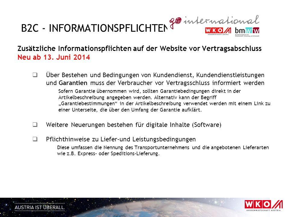 B2C - INFORMATIONSPFLICHTEN Zusätzliche Informationspflichten auf der Website vor Vertragsabschluss Neu ab 13. Juni 2014 Über Bestehen und Bedingungen