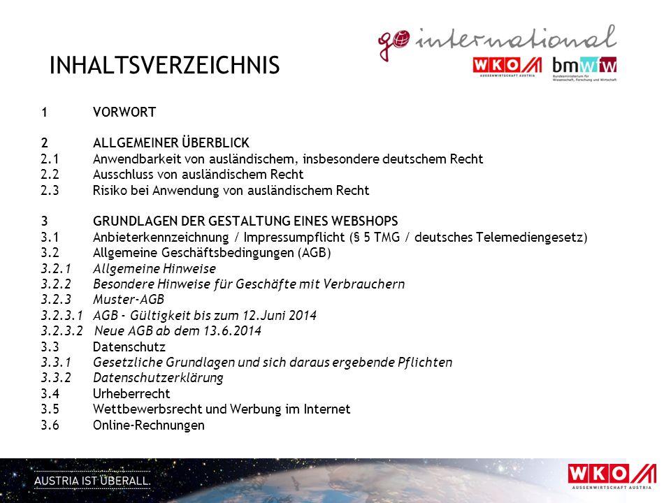 INHALTSVERZEICHNIS 1 VORWORT 2 ALLGEMEINER ÜBERBLICK 2.1 Anwendbarkeit von ausländischem, insbesondere deutschem Recht 2.2 Ausschluss von ausländische