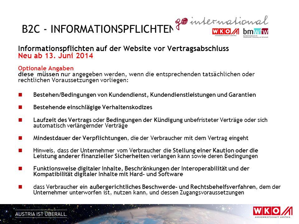 B2C - INFORMATIONSPFLICHTEN Informationspflichten auf der Website vor Vertragsabschluss Neu ab 13. Juni 2014 Optionale Angaben diese müssen nur angege