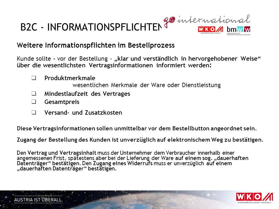 B2C - INFORMATIONSPFLICHTEN Weitere Informationspflichten im Bestellprozess Kunde sollte – vor der Bestellung - klar und verständlich in hervorgehoben