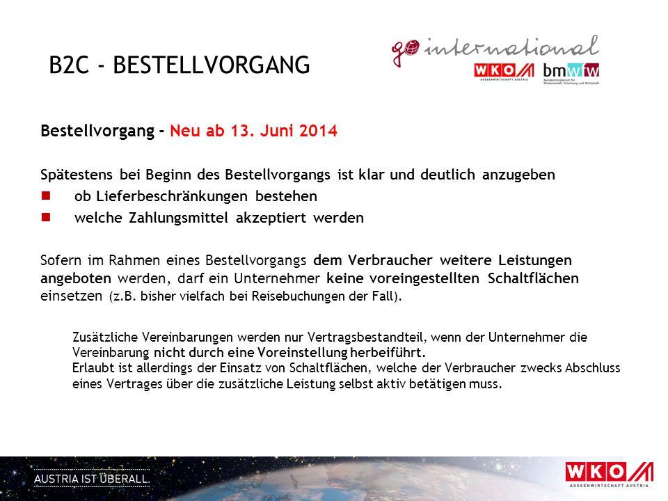 B2C - BESTELLVORGANG Bestellvorgang - Neu ab 13. Juni 2014 Spätestens bei Beginn des Bestellvorgangs ist klar und deutlich anzugeben ob Lieferbeschrän