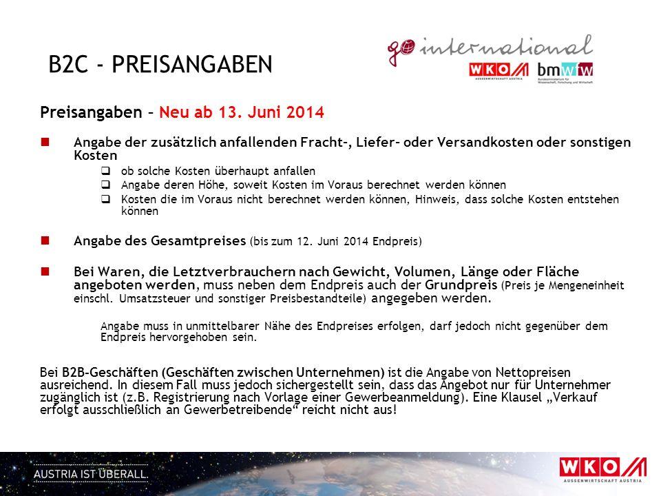 B2C - PREISANGABEN Preisangaben – Neu ab 13. Juni 2014 Angabe der zusätzlich anfallenden Fracht-, Liefer- oder Versandkosten oder sonstigen Kosten ob