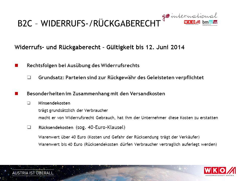 B2C – WIDERRUFS-/RÜCKGABERECHT Widerrufs- und Rückgaberecht – Gültigkeit bis 12. Juni 2014 Rechtsfolgen bei Ausübung des Widerrufsrechts Grundsatz: Pa