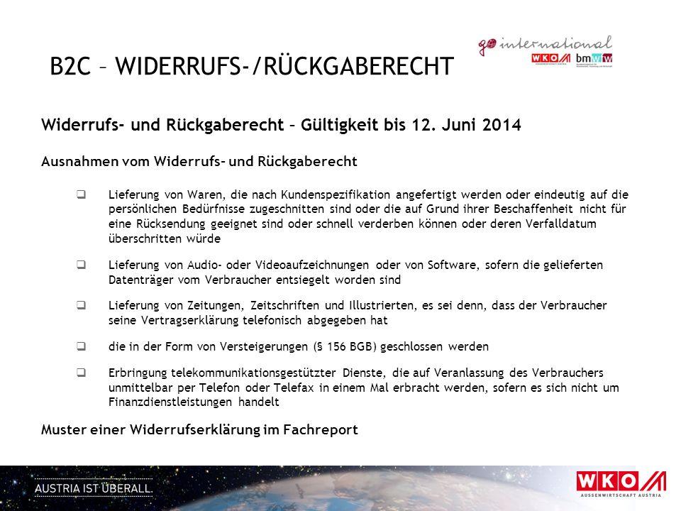 B2C – WIDERRUFS-/RÜCKGABERECHT Widerrufs- und Rückgaberecht – Gültigkeit bis 12. Juni 2014 Ausnahmen vom Widerrufs- und Rückgaberecht Lieferung von Wa