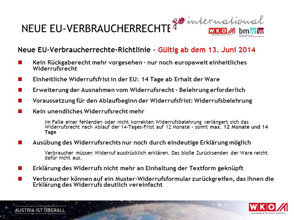 NEUE EU-VERBRAUCHERRECHTE Neue EU-Verbraucherrechte-Richtlinie – Gültig ab dem 13. Juni 2014 Kein Rückgaberecht mehr vorgesehen - nur noch europaweit