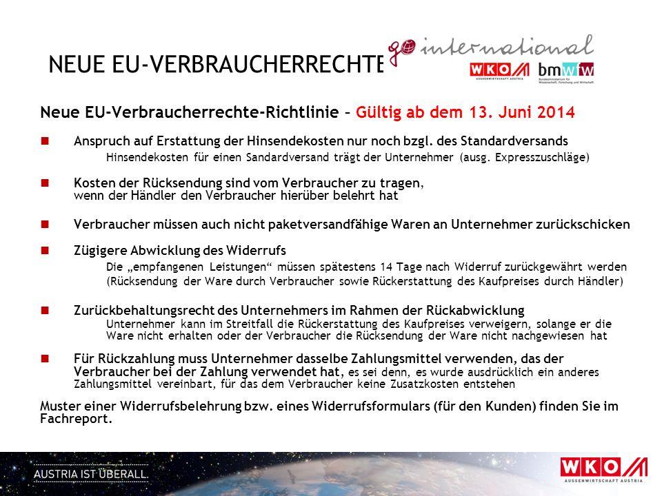 NEUE EU-VERBRAUCHERRECHTE Neue EU-Verbraucherrechte-Richtlinie – Gültig ab dem 13. Juni 2014 Anspruch auf Erstattung der Hinsendekosten nur noch bzgl.