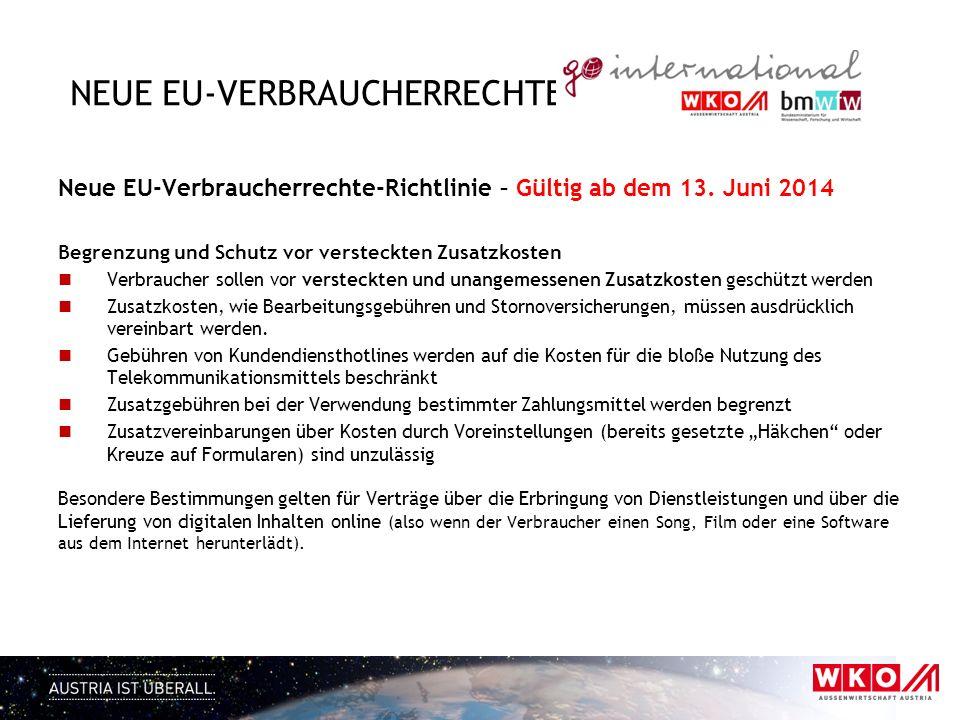 NEUE EU-VERBRAUCHERRECHTE Neue EU-Verbraucherrechte-Richtlinie – Gültig ab dem 13. Juni 2014 Begrenzung und Schutz vor versteckten Zusatzkosten Verbra
