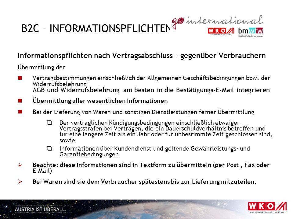 B2C – INFORMATIONSPFLICHTEN Informationspflichten nach Vertragsabschluss – gegenüber Verbrauchern Übermittlung der Vertragsbestimmungen einschließlich