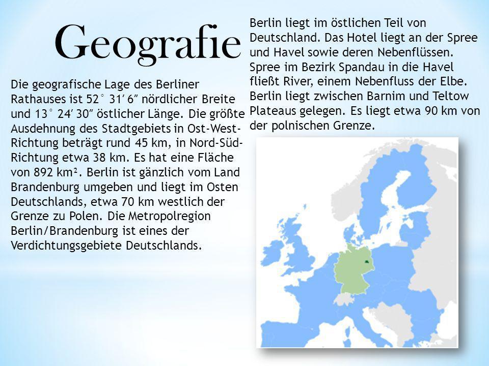 Geografie Die geografische Lage des Berliner Rathauses ist 52° 31 6 nördlicher Breite und 13° 24 30 östlicher Länge. Die größte Ausdehnung des Stadtge