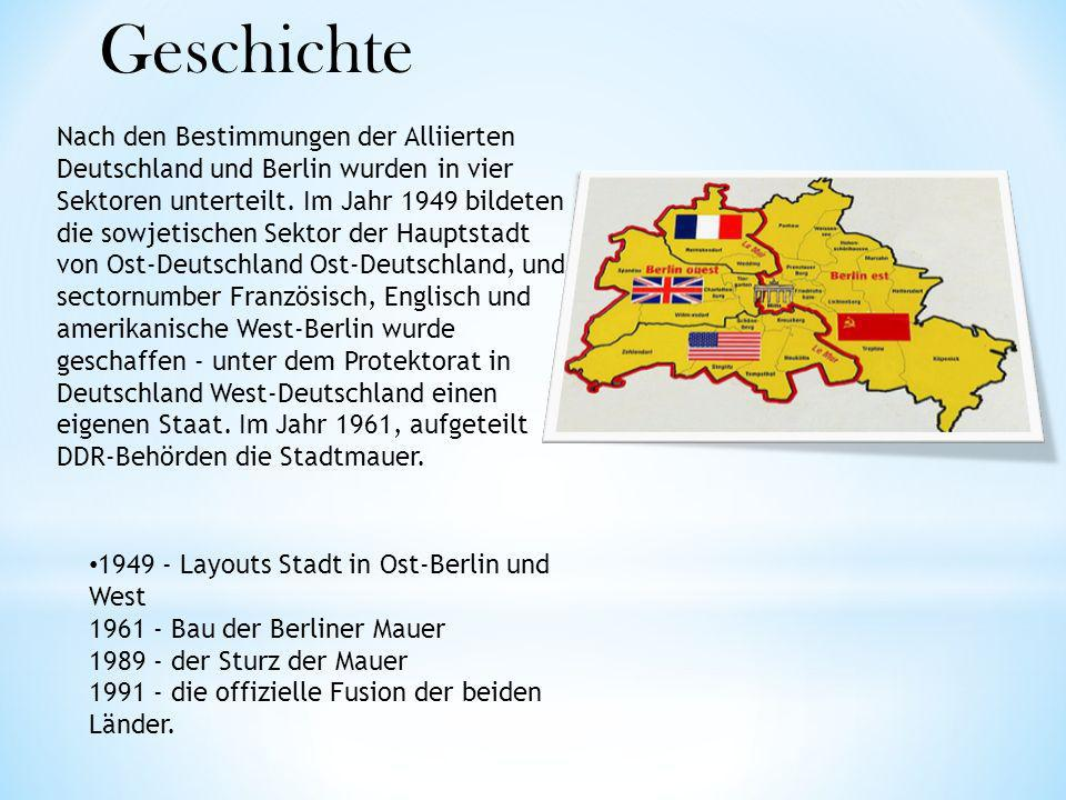 Geschichte Nach den Bestimmungen der Alliierten Deutschland und Berlin wurden in vier Sektoren unterteilt. Im Jahr 1949 bildeten die sowjetischen Sekt