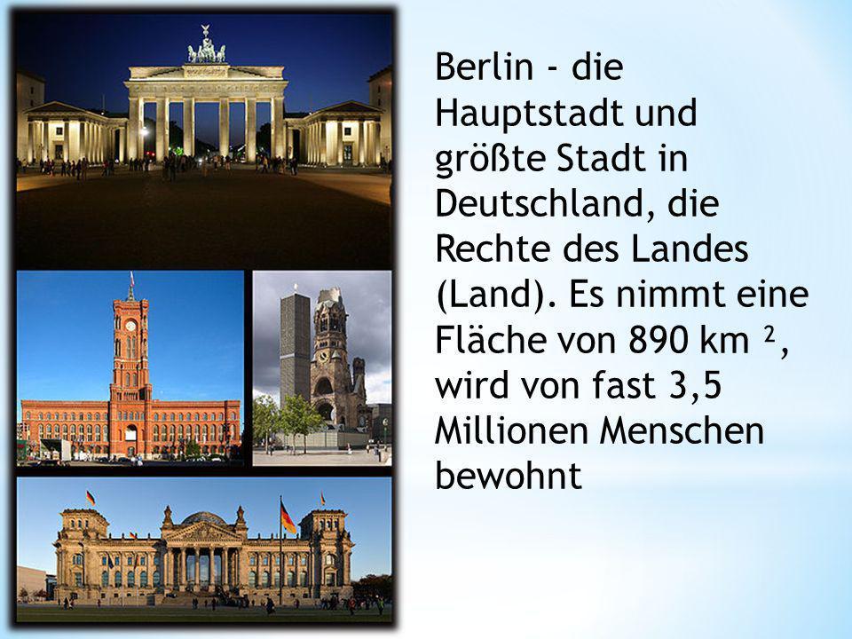 Berlin - die Hauptstadt und größte Stadt in Deutschland, die Rechte des Landes (Land). Es nimmt eine Fläche von 890 km ², wird von fast 3,5 Millionen