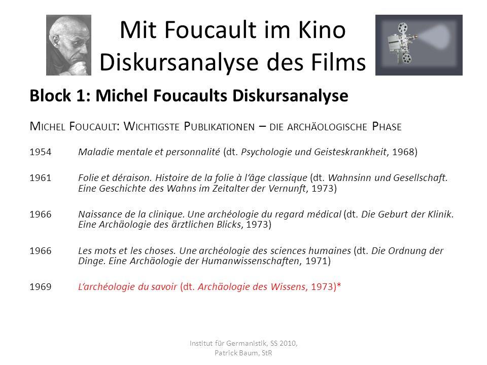 Block 1: Michel Foucaults Diskursanalyse L ITERATUR Michel Foucault: Die Archäologie des Wissens (1969), Frankfurt am Main: Suhrkamp 1981 u.