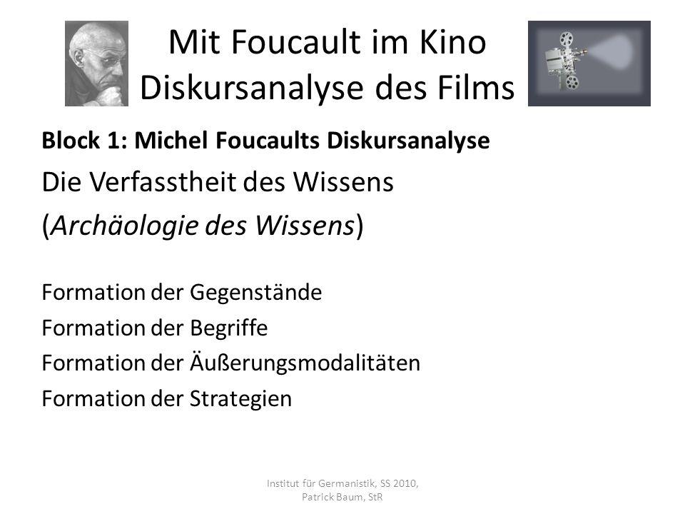 Block 1: Michel Foucaults Diskursanalyse Die Verfasstheit des Wissens (Archäologie des Wissens) Formation der Gegenstände Formation der Begriffe Forma