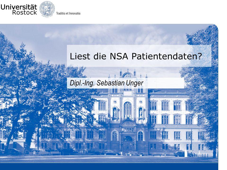 Liest die NSA Patientendaten? Dipl.-Ing. Sebastian Unger