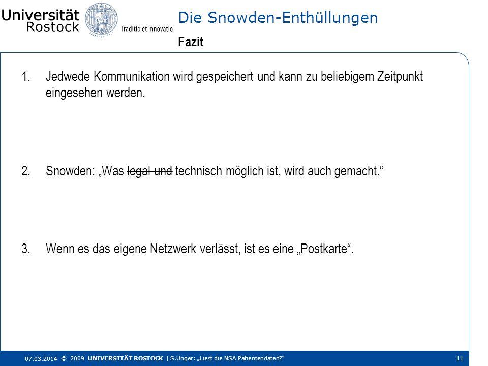1.Jedwede Kommunikation wird gespeichert und kann zu beliebigem Zeitpunkt eingesehen werden. 2.Snowden: Was legal und technisch möglich ist, wird auch