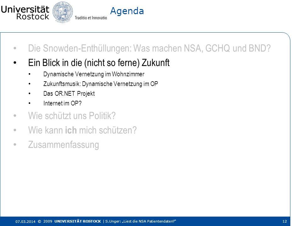 Die Snowden-Enthüllungen: Was machen NSA, GCHQ und BND? Ein Blick in die (nicht so ferne) Zukunft Dynamische Vernetzung im Wohnzimmer Zukunftsmusik: D