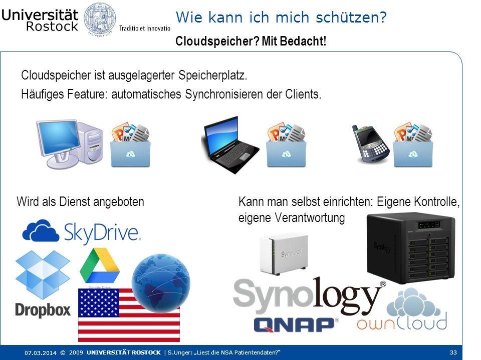 Cloudspeicher ist ausgelagerter Speicherplatz. Häufiges Feature: automatisches Synchronisieren der Clients. Cloudspeicher? Mit Bedacht! Wie kann ich m